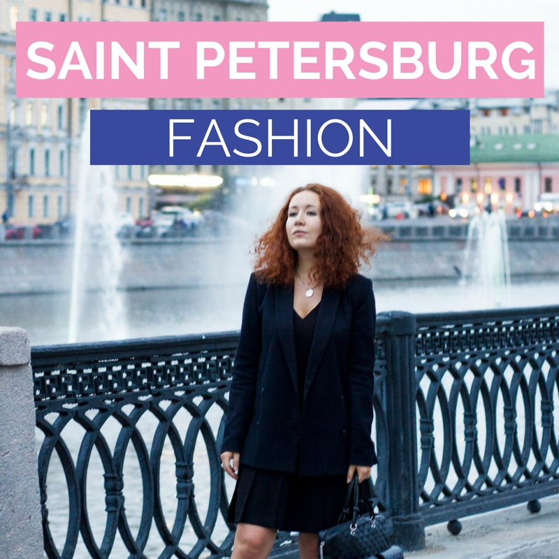 Saint Petersburg Fashion | Fashion in Saint Petersburg